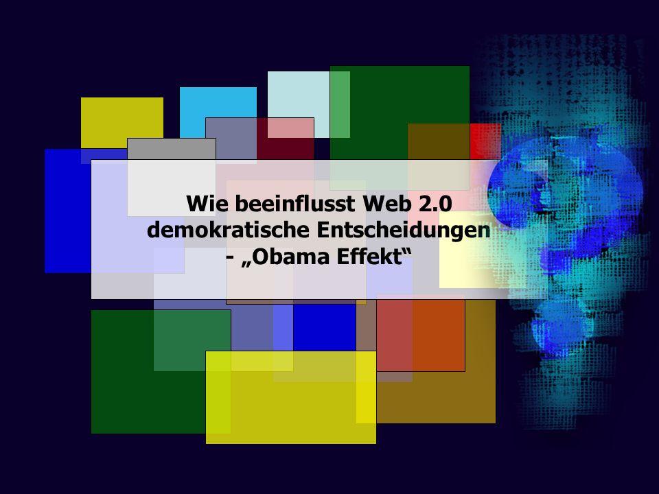 Wie beeinflusst Web 2.0 demokratische Entscheidungen - Obama Effekt