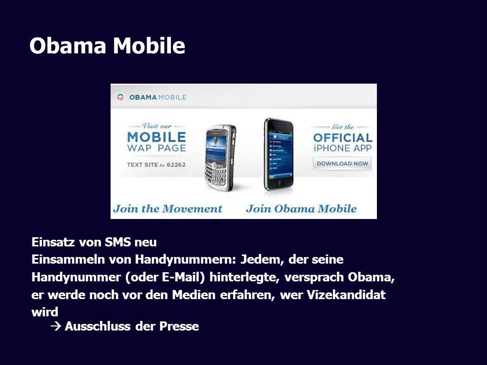 Obama Mobile Einsatz von SMS neu Einsammeln von Handynummern: Jedem, der seine Handynummer (oder E-Mail) hinterlegte, versprach Obama, er werde noch v
