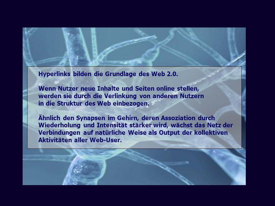 Hyperlinks bilden die Grundlage des Web 2.0. Wenn Nutzer neue Inhalte und Seiten online stellen, werden sie durch die Verlinkung von anderen Nutzern i