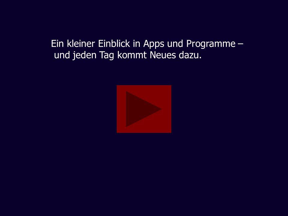 Ein kleiner Einblick in Apps und Programme – und jeden Tag kommt Neues dazu.
