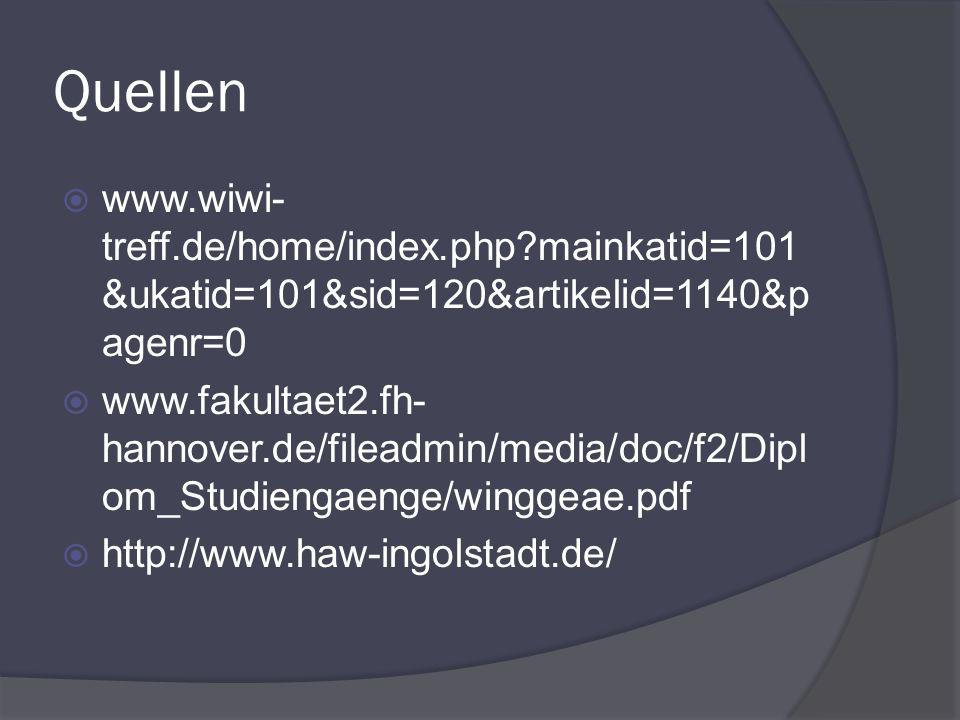Quellen www.wiwi- treff.de/home/index.php?mainkatid=101 &ukatid=101&sid=120&artikelid=1140&p agenr=0 www.fakultaet2.fh- hannover.de/fileadmin/media/do
