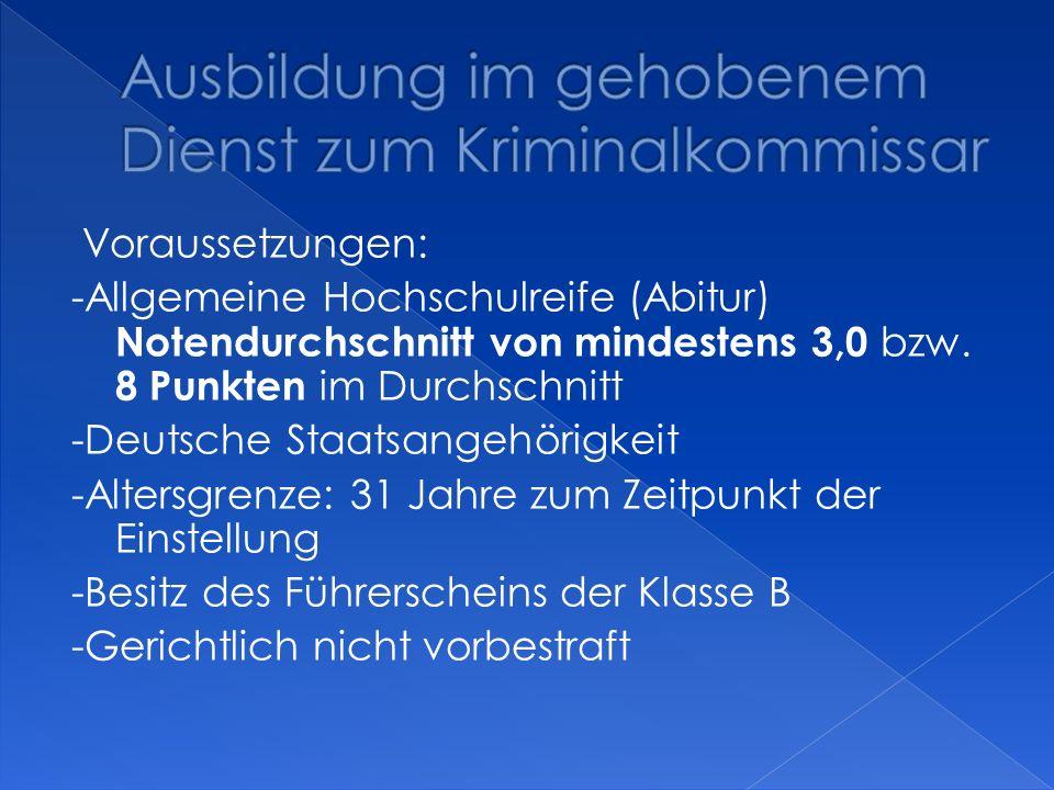 Voraussetzungen: -Allgemeine Hochschulreife (Abitur) Notendurchschnitt von mindestens 3,0 bzw. 8 Punkten im Durchschnitt -Deutsche Staatsangehörigkeit