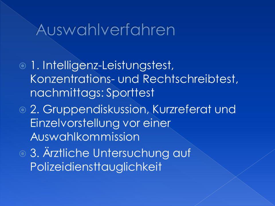 1. Intelligenz-Leistungstest, Konzentrations- und Rechtschreibtest, nachmittags: Sporttest 2. Gruppendiskussion, Kurzreferat und Einzelvorstellung vor