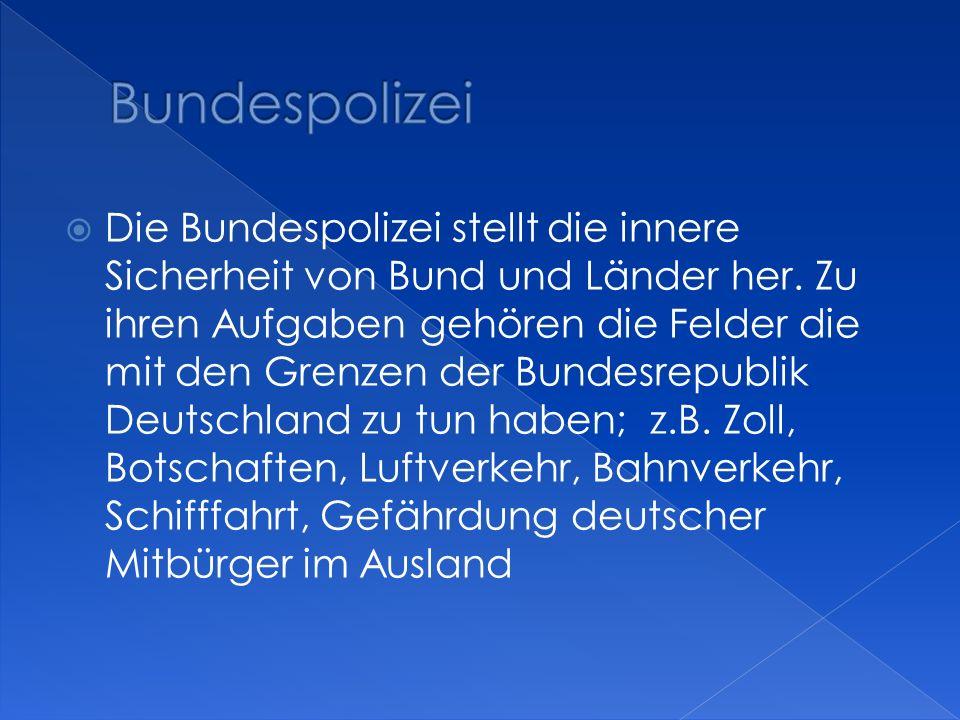 Die Bundespolizei stellt die innere Sicherheit von Bund und Länder her. Zu ihren Aufgaben gehören die Felder die mit den Grenzen der Bundesrepublik De