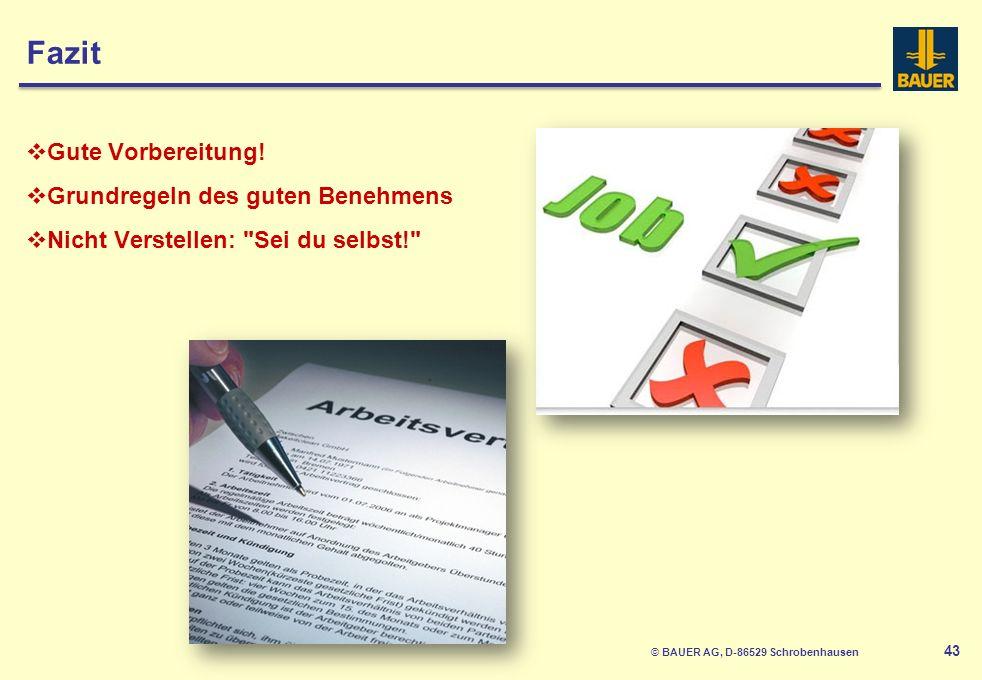 © BAUER AG, D-86529 Schrobenhausen 43 Fazit Gute Vorbereitung.