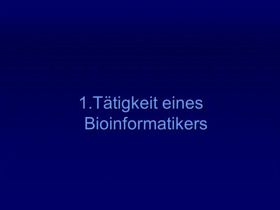1.Tätigkeit eines Bioinformatikers