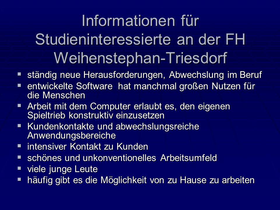 Informationen für Studieninteressierte an der FH Weihenstephan-Triesdorf ständig neue Herausforderungen, Abwechslung im Beruf ständig neue Herausforde