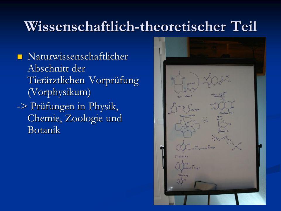 Wissenschaftlich-theoretischer Teil Naturwissenschaftlicher Abschnitt der Tierärztlichen Vorprüfung (Vorphysikum) Naturwissenschaftlicher Abschnitt de