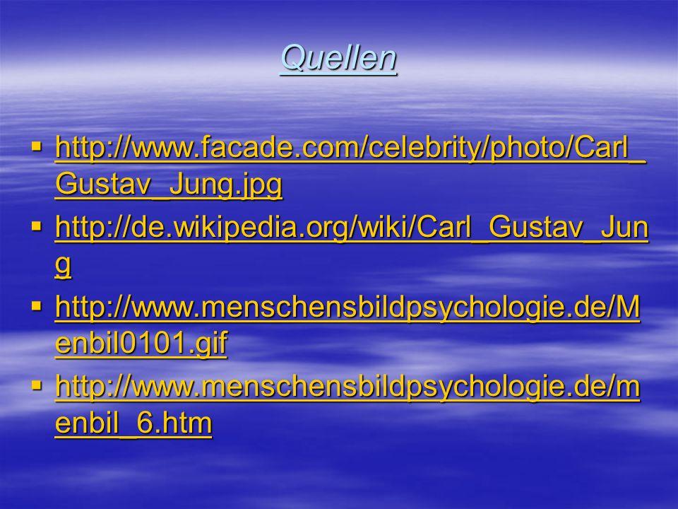 Quellen http://www.facade.com/celebrity/photo/Carl_ Gustav_Jung.jpg http://www.facade.com/celebrity/photo/Carl_ Gustav_Jung.jpg http://www.facade.com/