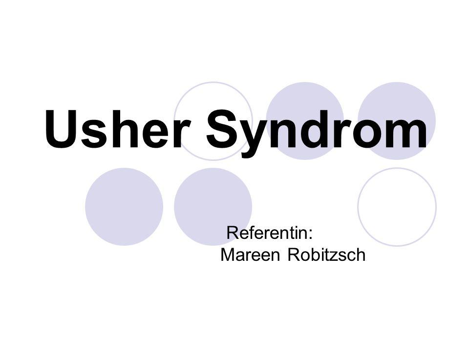 Usher Syndrom Referentin: Mareen Robitzsch