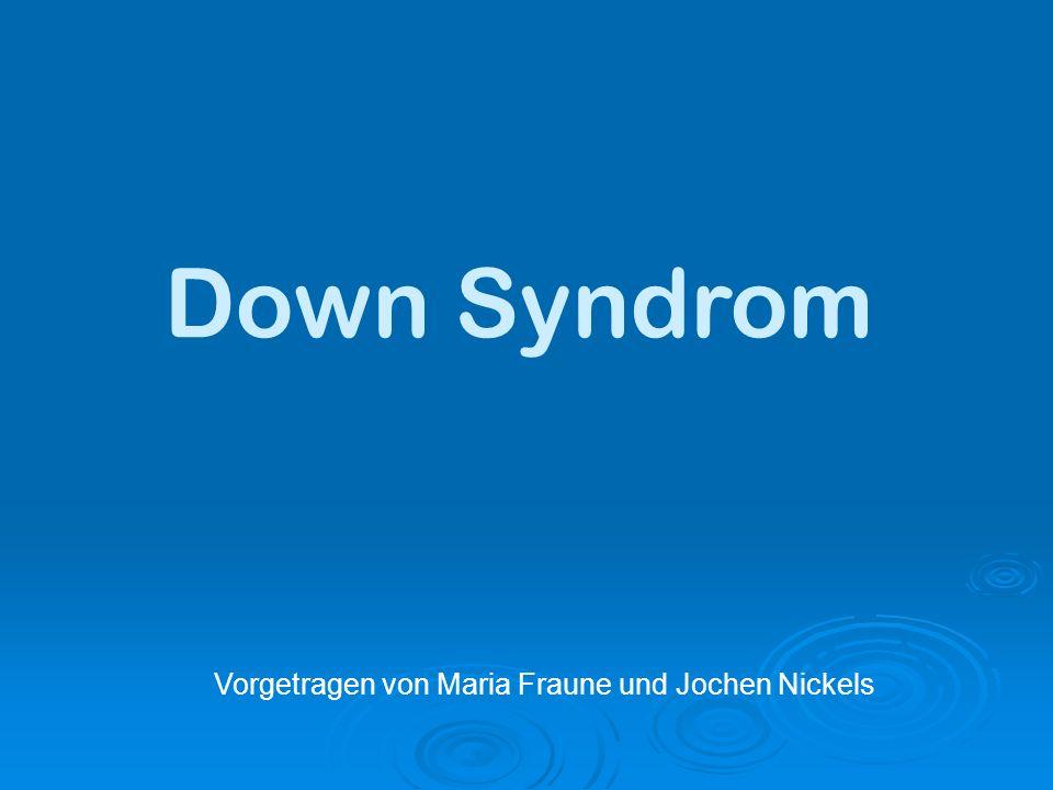 Down Syndrom Vorgetragen von Maria Fraune und Jochen Nickels