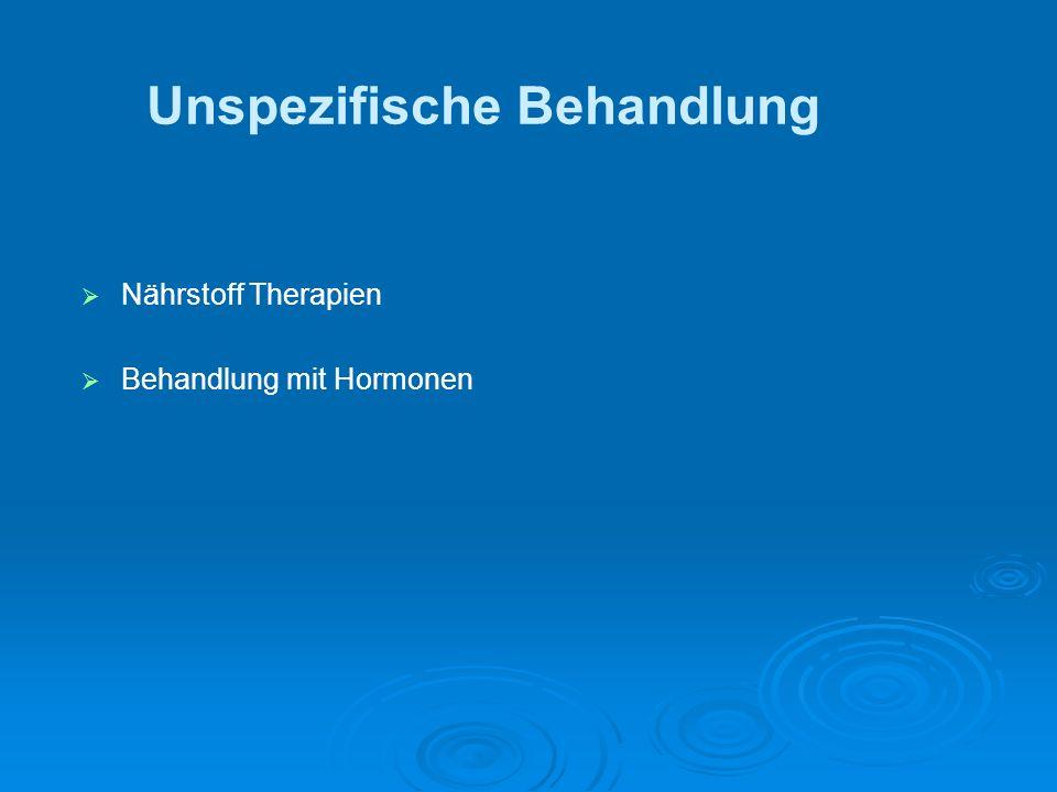 Unspezifische Behandlung Nährstoff Therapien Behandlung mit Hormonen