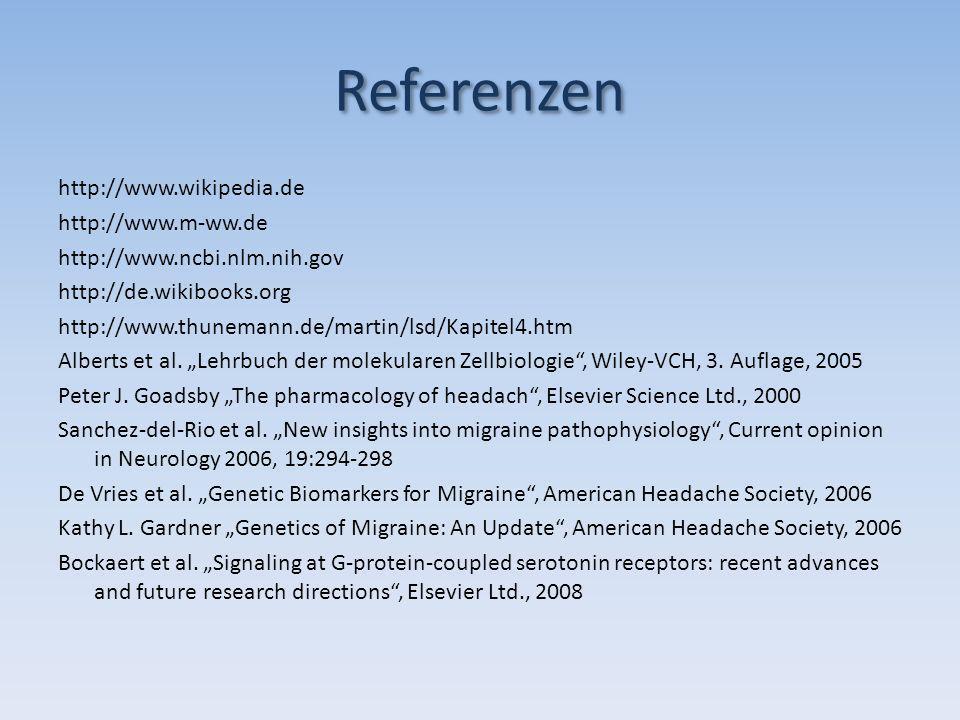 Referenzen http://www.wikipedia.de http://www.m-ww.de http://www.ncbi.nlm.nih.gov http://de.wikibooks.org http://www.thunemann.de/martin/lsd/Kapitel4.