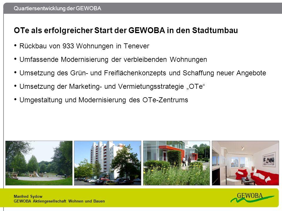 Quartiersentwicklung der GEWOBA Manfred Sydow GEWOBA Aktiengesellschaft Wohnen und Bauen OTe als erfolgreicher Start der GEWOBA in den Stadtumbau Rück