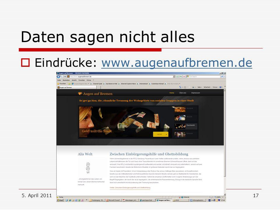 5. April 2011Dr. Karl Bronke17 Daten sagen nicht alles Eindrücke: www.augenaufbremen.dewww.augenaufbremen.de