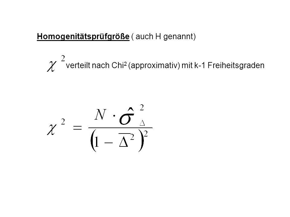 Homogenitätsprüfgröße ( auch H genannt) verteilt nach Chi 2 (approximativ) mit k-1 Freiheitsgraden