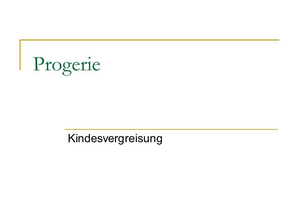 Progerie Kindesvergreisung