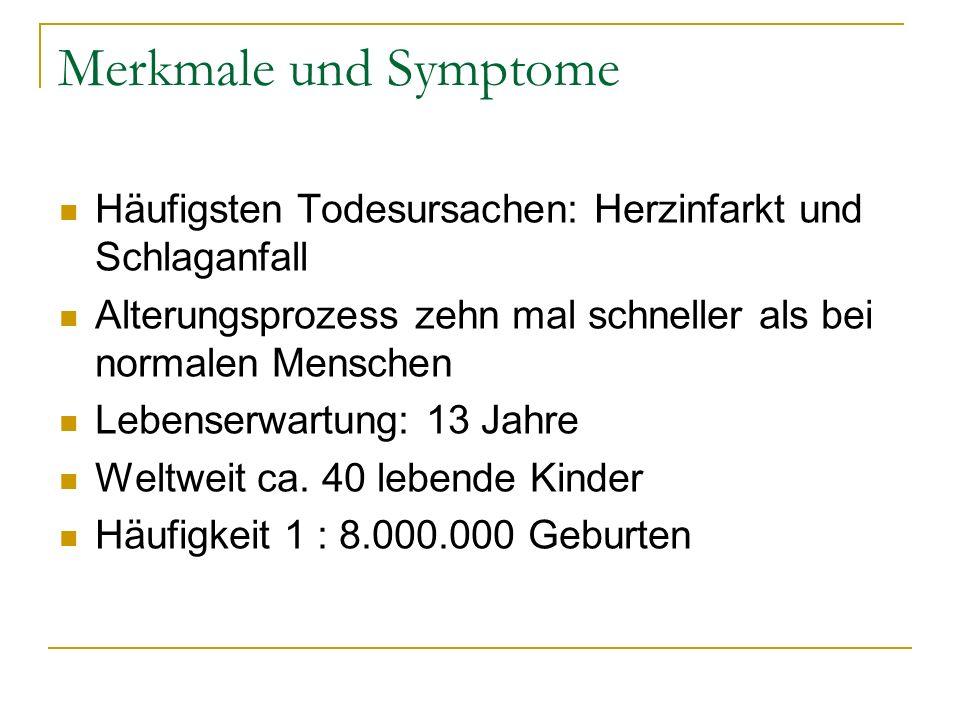 Merkmale und Symptome Zellkerne der Betroffenen deformiert (zu sehen auf der rechten Seite) Einige Phänomene der natürlichen Alterns treten nicht auf: Kein gesteigertes Tumorrisiko, keine gehäuften Alzheimer- Erkrankungen Keine exakte Kopie des Alterns