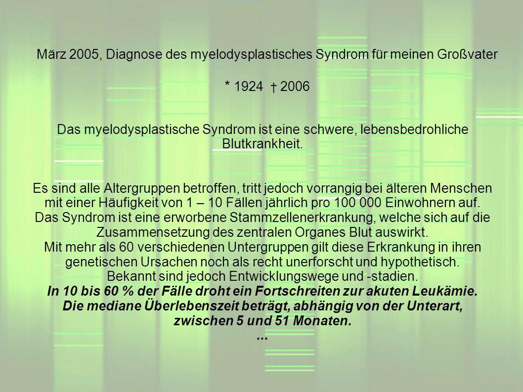 Das myelodysplastische Syndrom ist eine schwere, lebensbedrohliche Blutkrankheit. Es sind alle Altergruppen betroffen, tritt jedoch vorrangig bei älte