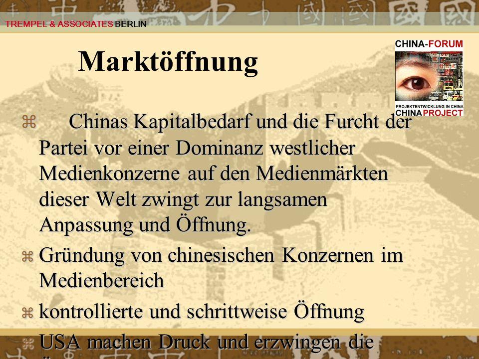 Marktöffnung Chinas Kapitalbedarf und die Furcht der Partei vor einer Dominanz westlicher Medienkonzerne auf den Medienmärkten dieser Welt zwingt zur