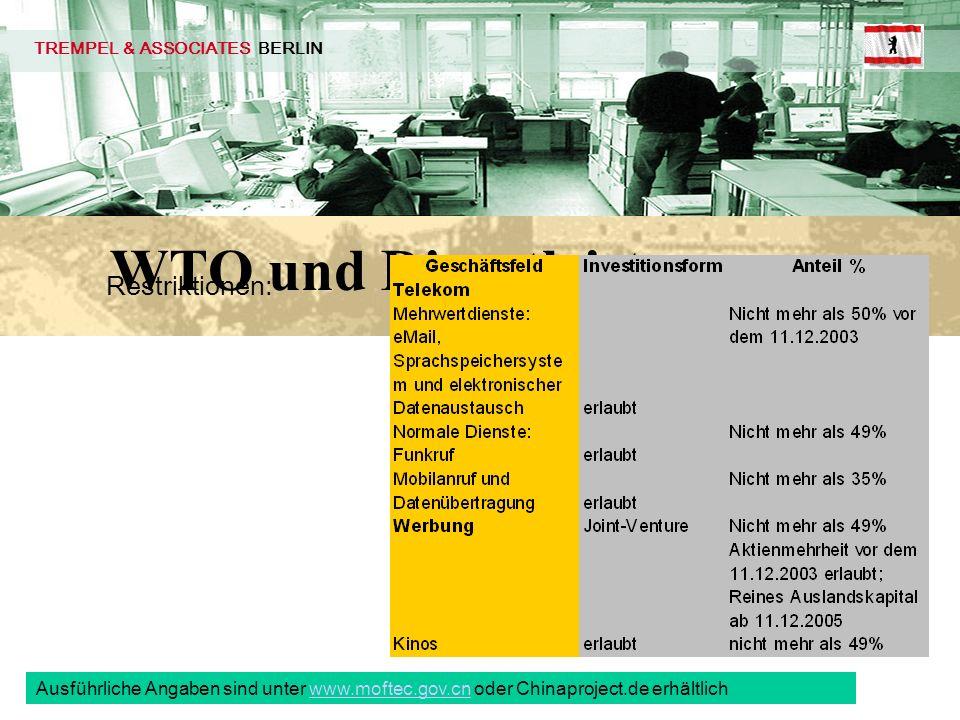 TBD Seite 18 © 02/2002 pbe. TREMPEL & ASSOCIATES BERLIN WTO und Dienstleistung Restriktionen: Ausführliche Angaben sind unter www.moftec.gov.cn oder C
