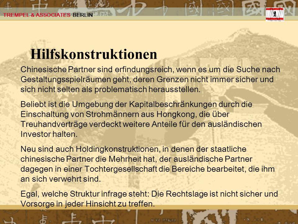 TREMPEL & ASSOCIATES BERLIN Hilfskonstruktionen Chinesische Partner sind erfindungsreich, wenn es um die Suche nach Gestaltungsspielr ä umen geht, der