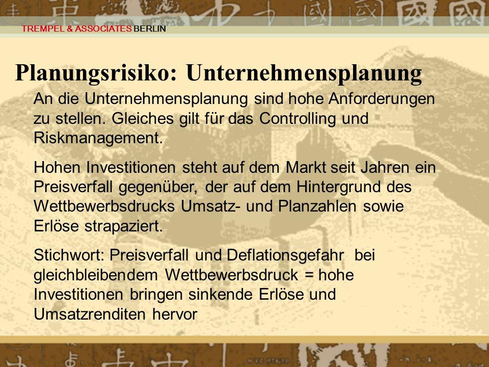 TREMPEL & ASSOCIATES BERLIN Planungsrisiko: Unternehmensplanung An die Unternehmensplanung sind hohe Anforderungen zu stellen. Gleiches gilt für das C
