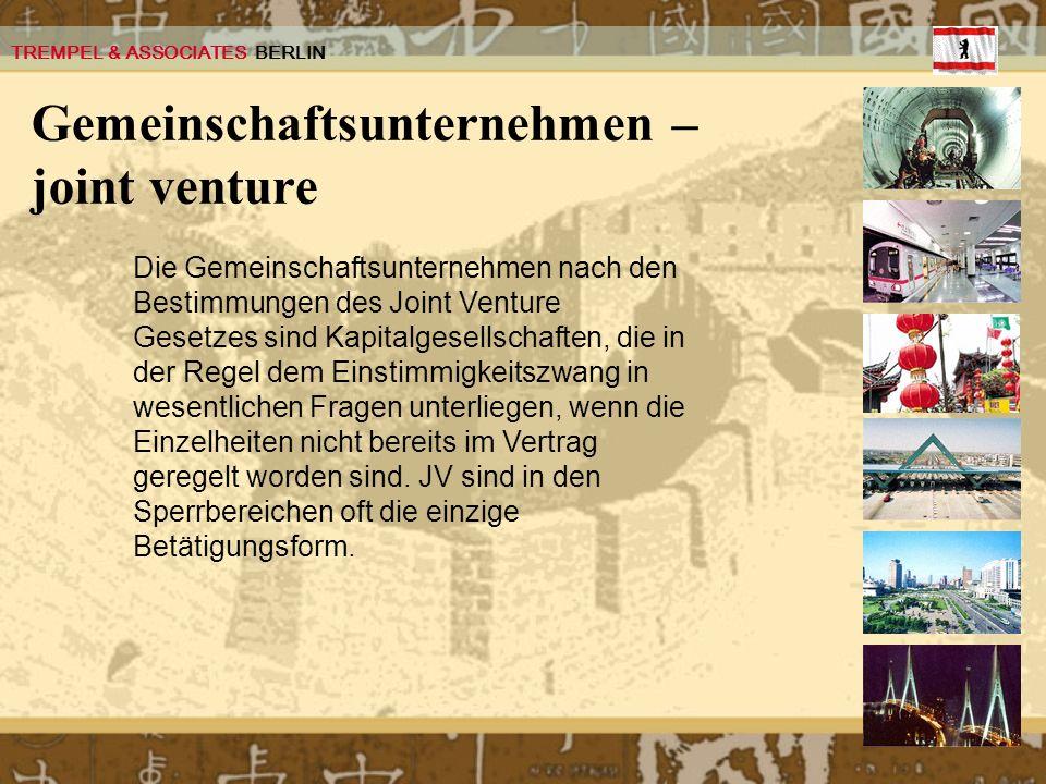 TREMPEL & ASSOCIATES BERLIN Gemeinschaftsunternehmen – joint venture Die Gemeinschaftsunternehmen nach den Bestimmungen des Joint Venture Gesetzes sin