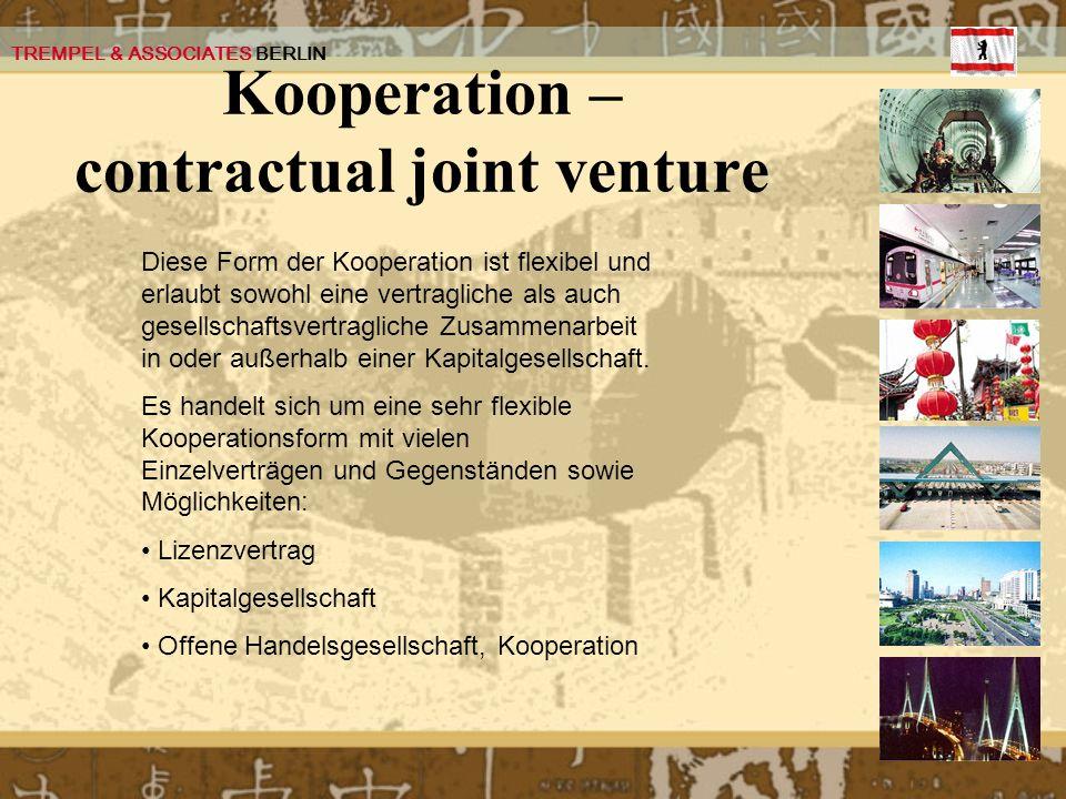 TREMPEL & ASSOCIATES BERLIN Kooperation – contractual joint venture Diese Form der Kooperation ist flexibel und erlaubt sowohl eine vertragliche als a