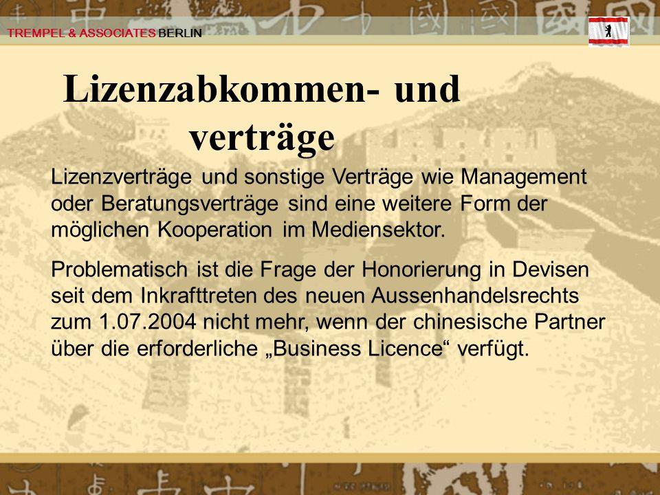 TREMPEL & ASSOCIATES BERLIN Lizenzabkommen- und verträge Lizenzverträge und sonstige Verträge wie Management oder Beratungsverträge sind eine weitere