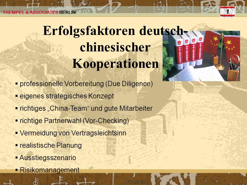 TREMPEL & ASSOCIATES BERLIN Erfolgsfaktoren deutsch- chinesischer Kooperationen professionelle Vorbereitung (Due Diligence) eigenes strategisches Konz