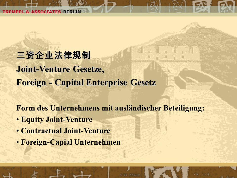Joint-Venture Gesetze, Foreign - Capital Enterprise Gesetz Form des Unternehmens mit ausländischer Beteiligung: Equity Joint-Venture Contractual Joint