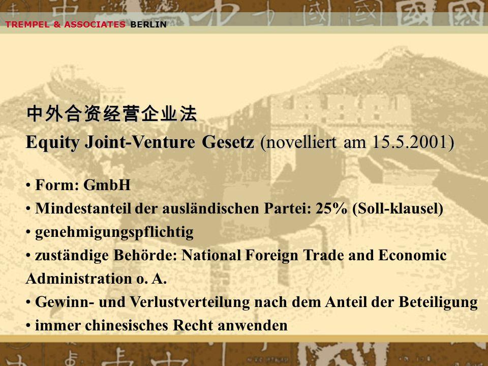 Equity Joint-Venture Gesetz (novelliert am 15.5.2001) Equity Joint-Venture Gesetz (novelliert am 15.5.2001) Form: GmbH Mindestanteil der ausländischen