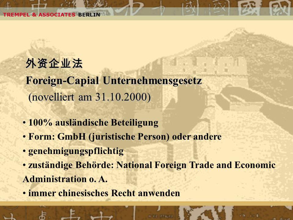 Foreign-Capial Unternehmensgesetz (novelliert am 31.10.2000) Foreign-Capial Unternehmensgesetz (novelliert am 31.10.2000) 100% ausländische Beteiligun