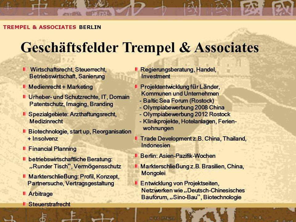 TREMPEL & ASSOCIATES BERLIN Geschäftsfelder Trempel & Associates Wirtschaftsrecht, Steuerrecht, Betriebswirtschaft, Sanierung Medienrecht + Marketing