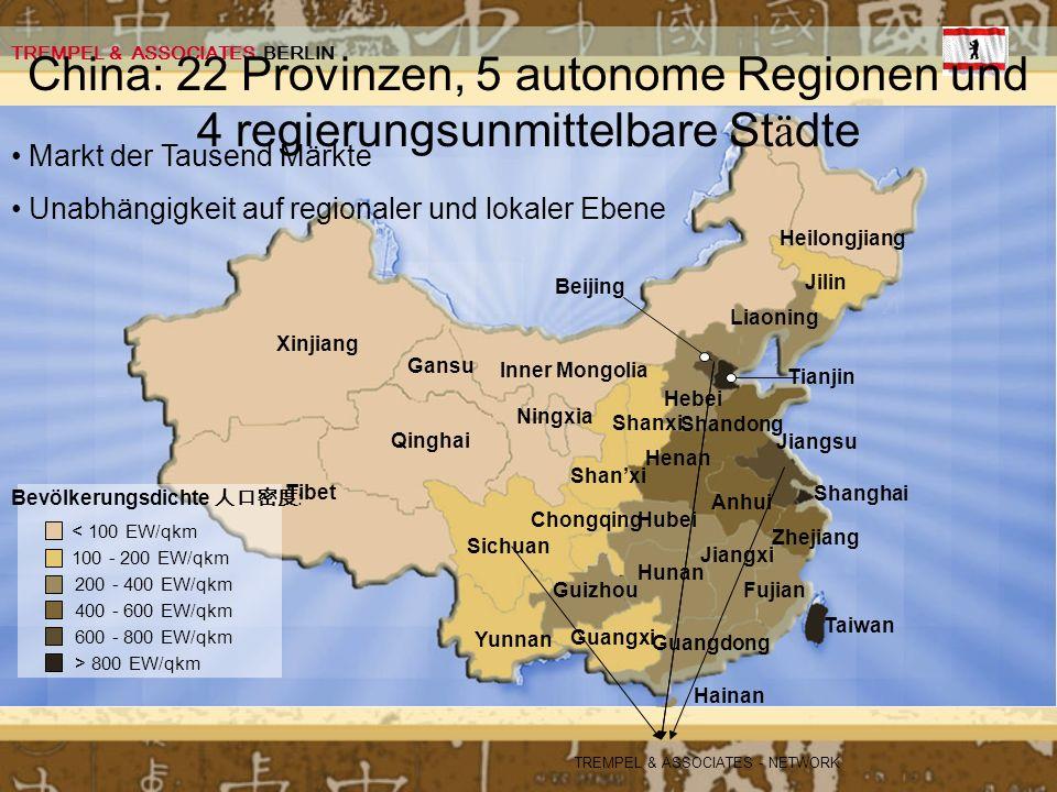 Bevölkerungsdichte : < 100 EW/qkm 100 - 200 EW/qkm 200 - 400 EW/qkm 400 - 600 EW/qkm 600 - 800 EW/qkm > 800 EW/qkm Sichuan Tianjin Guangdong Fujian Ji