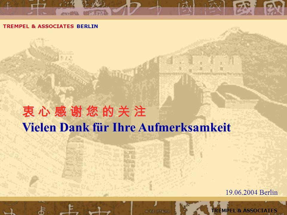 Vielen Dank für Ihre Aufmerksamkeit TREMPEL & ASSOCIATES BERLIN 19.06.2004 Berlin TREMPEL & ASSOCIATES