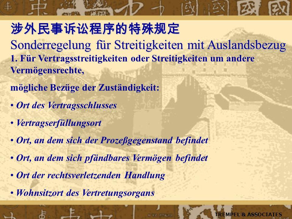 Sonderregelung für Streitigkeiten mit Auslandsbezug Sonderregelung für Streitigkeiten mit Auslandsbezug 1.
