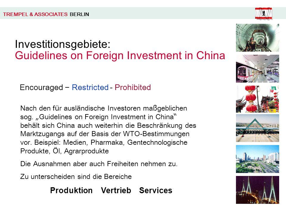 Investitionsgebiete: Guidelines on Foreign Investment in China Nach den f ü r ausl ä ndische Investoren ma ß geblichen sog.