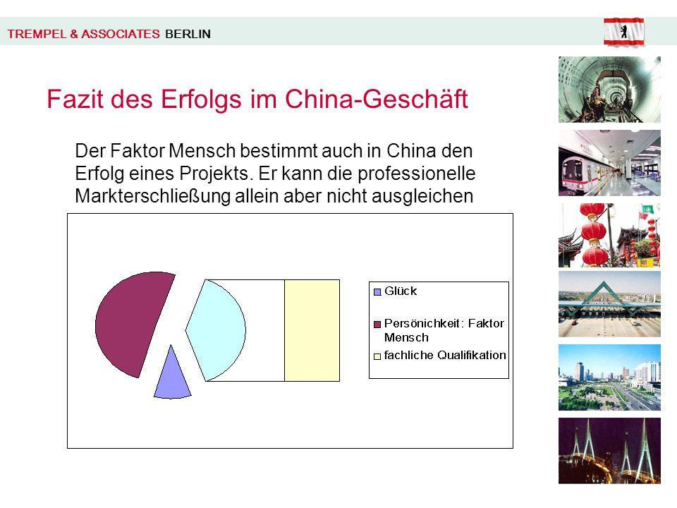 TREMPEL & ASSOCIATES BERLIN Fazit des Erfolgs im China-Geschäft Der Faktor Mensch bestimmt auch in China den Erfolg eines Projekts.