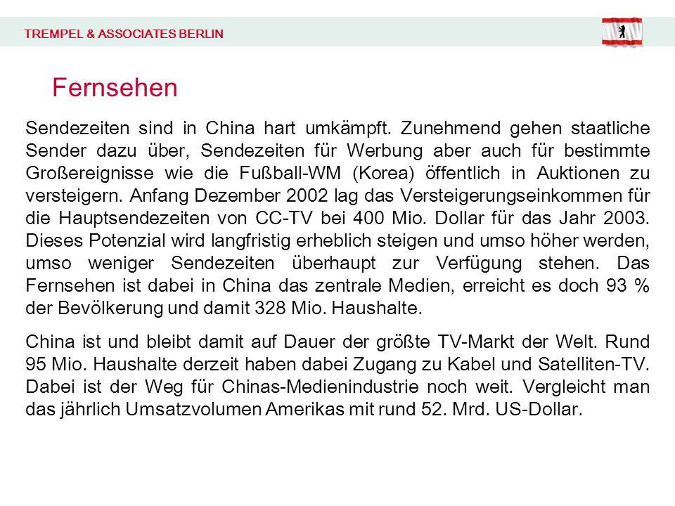 TREMPEL & ASSOCIATES BERLIN Fernsehen Sendezeiten sind in China hart umkämpft.