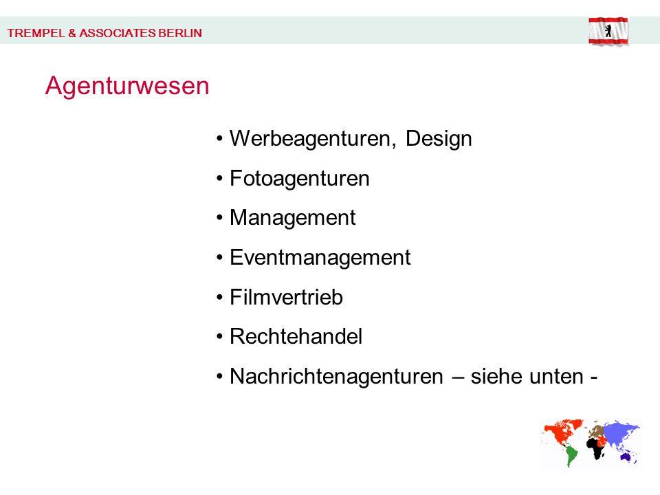 TREMPEL & ASSOCIATES BERLIN Agenturwesen Werbeagenturen, Design Fotoagenturen Management Eventmanagement Filmvertrieb Rechtehandel Nachrichtenagenturen – siehe unten -