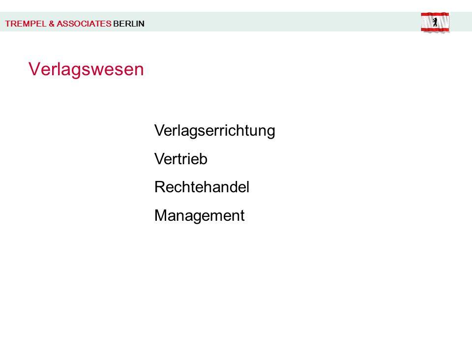 TREMPEL & ASSOCIATES BERLIN Verlagswesen Verlagserrichtung Vertrieb Rechtehandel Management