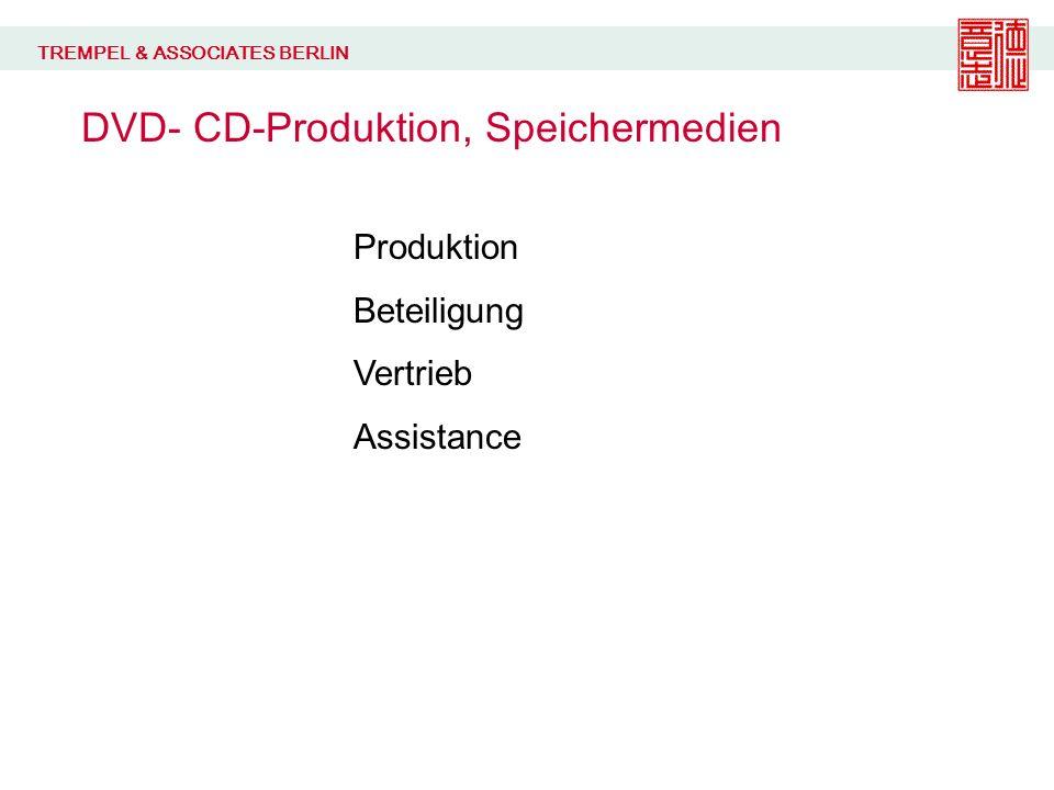 TREMPEL & ASSOCIATES BERLIN DVD- CD-Produktion, Speichermedien Produktion Beteiligung Vertrieb Assistance