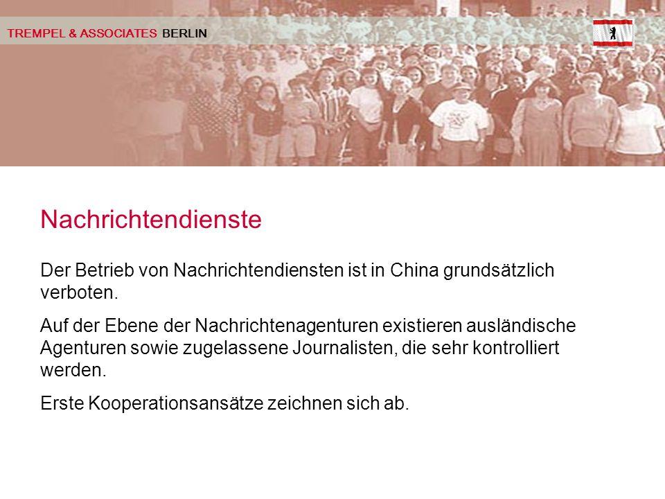 TREMPEL & ASSOCIATES BERLIN Nachrichtendienste Der Betrieb von Nachrichtendiensten ist in China grundsätzlich verboten.