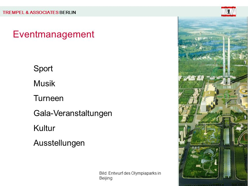 TREMPEL & ASSOCIATES BERLIN Eventmanagement Sport Musik Turneen Gala-Veranstaltungen Kultur Ausstellungen Bild: Entwurf des Olympiaparks in Beijing