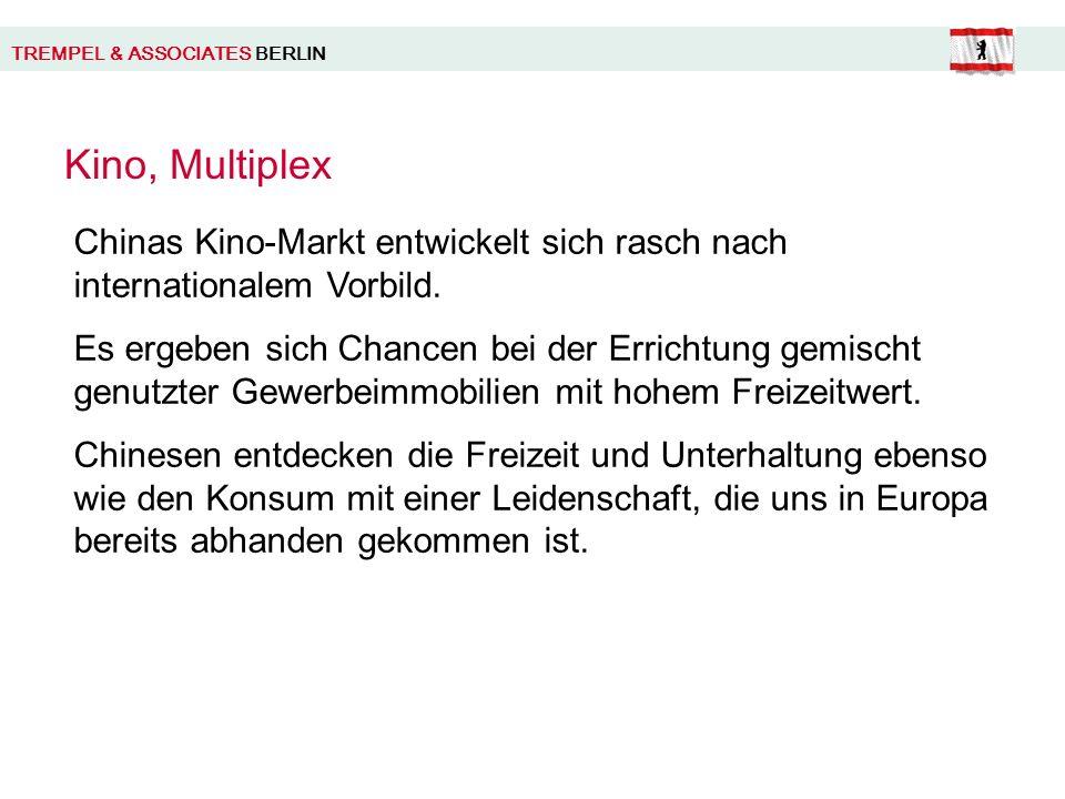 TREMPEL & ASSOCIATES BERLIN Kino, Multiplex Chinas Kino-Markt entwickelt sich rasch nach internationalem Vorbild.