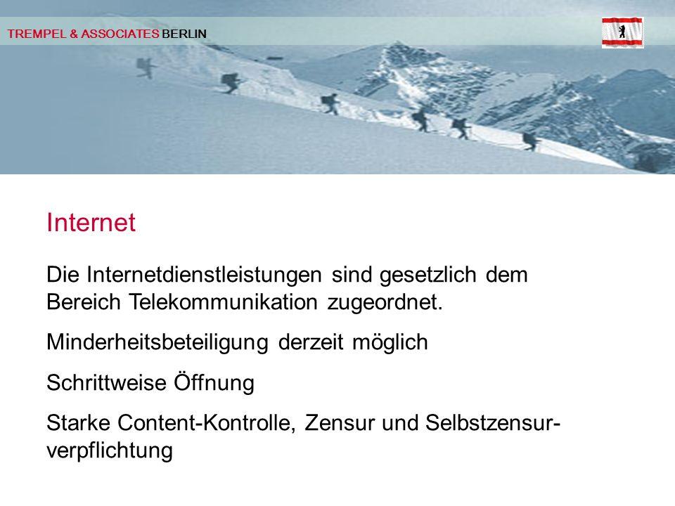 TREMPEL & ASSOCIATES BERLIN Internet Die Internetdienstleistungen sind gesetzlich dem Bereich Telekommunikation zugeordnet.