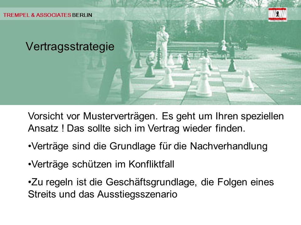 TREMPEL & ASSOCIATES BERLIN Vertragsstrategie Vorsicht vor Musterverträgen.