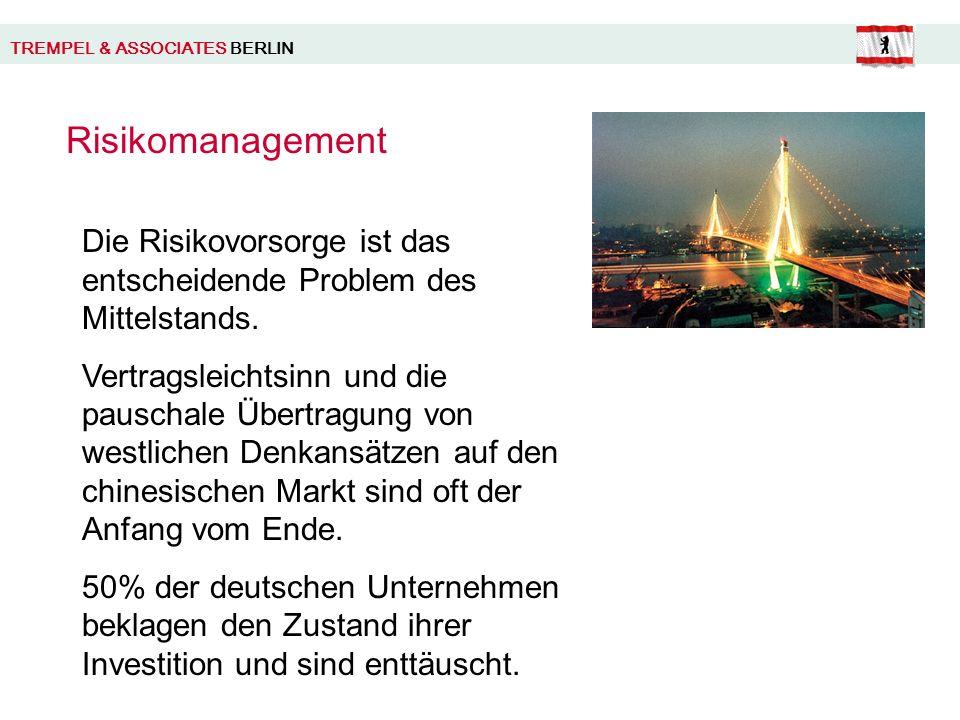 TREMPEL & ASSOCIATES BERLIN Risikomanagement Die Risikovorsorge ist das entscheidende Problem des Mittelstands.